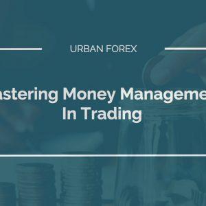 Urban-Forex-Mastering-Money-Management